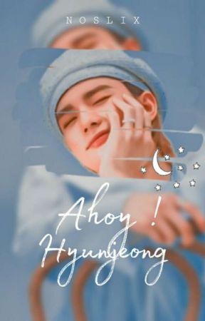 Ahoy ! • Hyunjeong ✔ by Noslix
