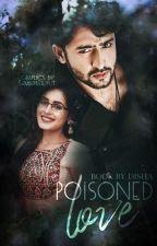 Poisoned Love by dishatripathi7
