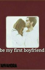 be my first boyfriend by fanyandra