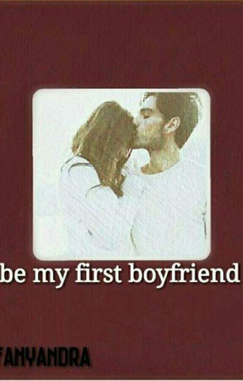 be my first boyfriend
