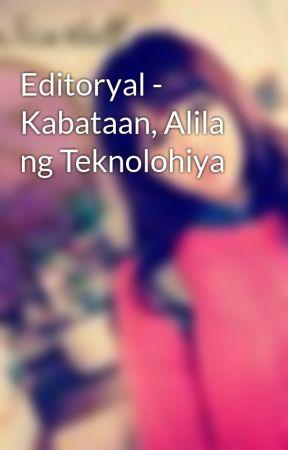 Editoryal - Kabataan, Alila ng Teknolohiya - Wattpad