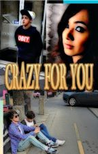 Crazy for you (Beau love story) by ChezLouiseRoseFrance