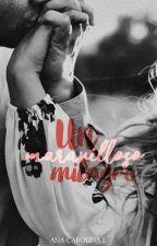 Un Maravilloso Milagro | malik by linesoflove