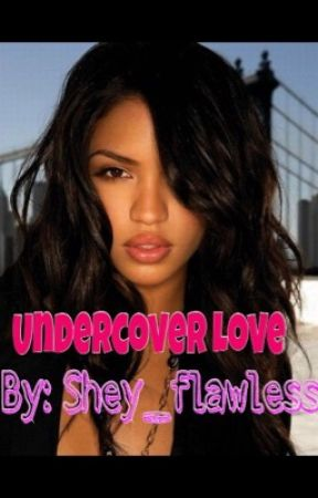 Undercover Love by Shey_Flawless