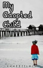 My Adopted Child by exosguardian