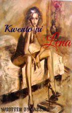 Kwento ni Lena by LadyLollyChain