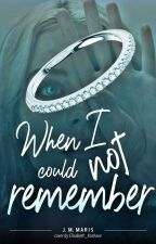 When I could not remember by searchingsoul