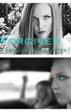Forgiven |Sequel To Forgotten| by DarkDreamer313