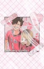 join my game 「 kenma x reader x kuroo 」 by asphodl