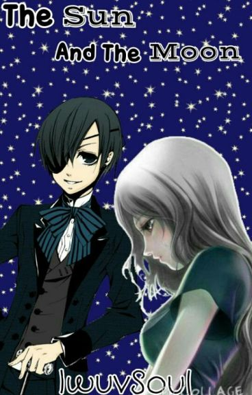 The Sun and The Moon- Ciel x Reader