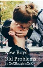 New Boys, Old Problems by XcXBadgirlsXsX