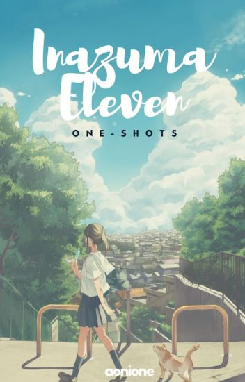 inazuma eleven one-shots | request closed
