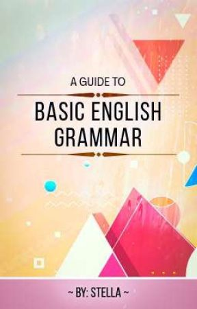 A GUIDE to BASIC ENGLISH GRAMMAR  by GS_Stella27