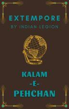 Kalam-e-Pehchan | Extempore by IndianLegion