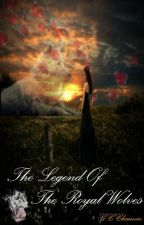 The Legend Of The Royal Wolves (Third book) by Frenchy0077