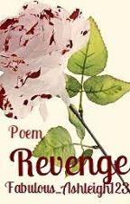 Revenge (poem) by Fabulous_Ashleigh123