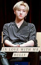 In Love With Mr Bully.  by baby_changkyunnie