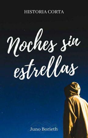 Noches sin estrellas by JunoBorieth