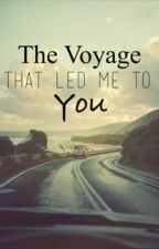 The Voyage That Led Me To You by NatashaRose98