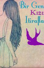 Bir Genç Kızın Itirafları by BayanGencKiz