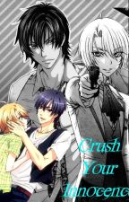 Crush Your Innocence - Love Stage FanFiction by Yaoi_Freak_RightHere
