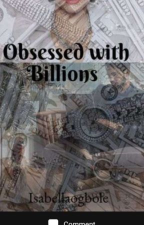 OBSSESED WITH BILLIONS by isabellaogbole