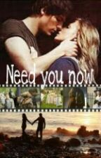 Need you now by SophiaElle