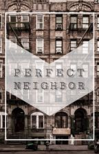 Perfect Neighbor (Luke Hemmings) ADAPTADA by 5secondsofun
