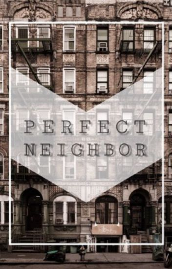 Perfect Neighbor (Luke Hemmings) ADAPTADA