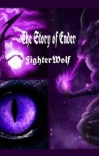 The Story of Ender by FighterWolf