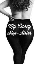 My Curvy Step-Sister by _kendrickkkk