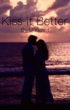 Kiss it better by Madcapt