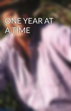 ONE YEAR AT A TIME by StevenTravers