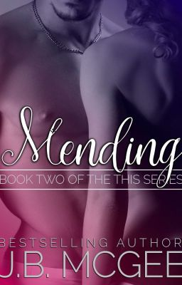 Mending:  Book Two of the This Trilogy
