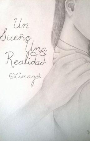 Un sueño... Una realidad... by Amagoi