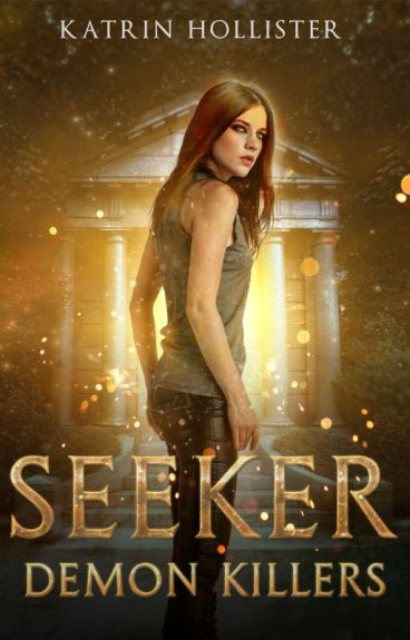 Seeker: Demon Killers [Fantasy/Action | Complete] by KatrinHollister