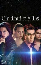 Criminals by Bugheadisendgame75