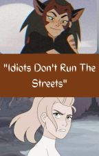 Idiots Don't Run The Streets: Catradora AU by etherianwannabe