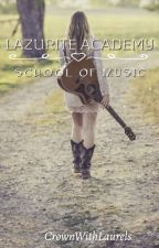 Lazurite Academy:School Of Music by CrownWithLaurels