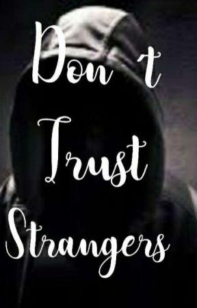 Don' t Trust Strangers by ruggarolismyheart
