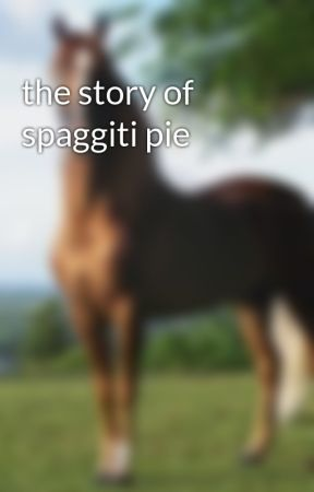 the story of spaggiti pie by DaisySheamus
