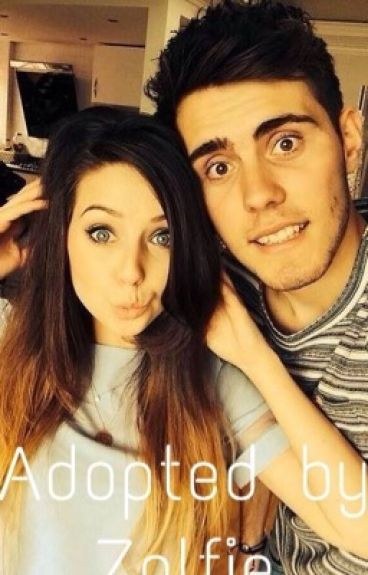 Adopted By Zalfie (Zoe and Alfie) ~ Zalfie fanfic