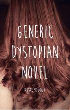 Generic Dystopian Novel: a satire by dystopiology