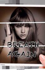 BREATH AGAIN by nerdyzoe