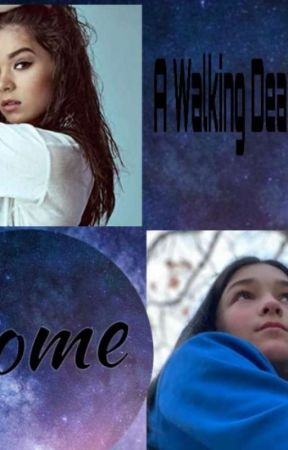 Home: A Walking Dead Fan-Fic by BaileyRutherford0