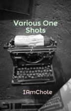 Various One Shots by IAmChole