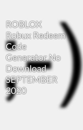 Redeem Code Roblox Roblox Robux Redeem Code Generator No Download September 2020 Get Free Codes For Roblox September 2020 Wattpad