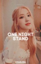 One Night Stand || Chaelisa by kpopologyy_