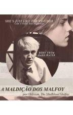 A Maldição Dos Malfoy by 0bl1vi0n