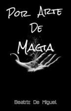 Por arte de magia by BdeMiguelS
